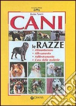 Cani. Le razze libro di Tonelli Eraldo