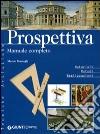 Prospettiva. Manuale completo libro
