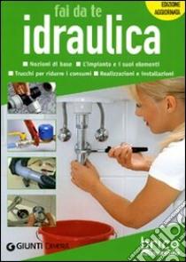 Idraulica fai da te libro di Scarabelli Alberto - Nahum Daniela