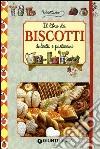 Il libro dei biscotti, dolcetti e pasticcini. Ediz. illustrata libro