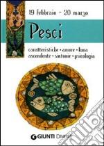 Pesci. Caratteristiche, amore, luna, ascendente, sintonie, psicologia libro