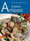 Antipasti di pesce. E-book. Formato EPUB libro