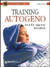 Training autogeno. Tecniche, sequenze ed esercizi