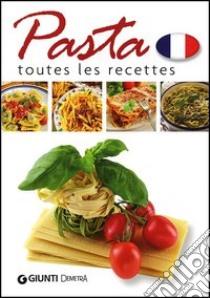 Pasta. Toutes les recettes libro