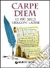 Carpe diem. Le più belle citazioni latine libro