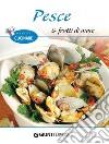 Pesce e frutti di mare. E-book. Formato PDF libro