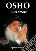 Tu sei amore libro di Osho