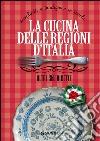 La cucina delle regioni d'Italia libro
