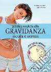Guida completa alla gravidanza sicura e serena. Con il calendario della tua gravidanza libro