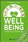Il metodo wellbeing. La dieta che ti allunga la vita libro