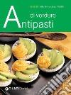 Antipasti di verdure. E-book. Formato PDF libro