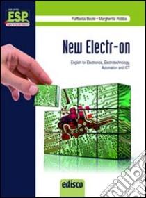 New electr-on. English for electronics, electrotechnology, automation and Ict. Con espansione online. Con CD Audio. Per gli Ist. Tecnici e professionali libro di Beolè Raffaella, Robba Margherita