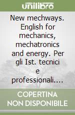 New mechways. English for mechanics, mechatronics and energy. Con e-book. Con espansione online. Per gli Ist. tecnici e professionali libro di Faggiani M. Letizia, Robba Margherita