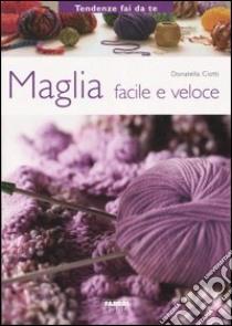 Maglia facile e veloce libro di Ciotti Donatella