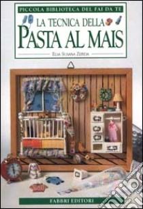 La Tecnica della pasta al mais libro di Zepeda Elsa S.