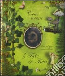 Come trovare le fate dei fiori libro di Barker Cicely M.