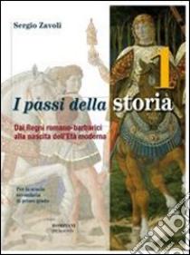 I passi della storia set. Per la Scuola media (1) libro di Zavoli Sergio