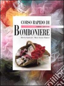 Corso rapido di bomboniere libro di Cardinali Mirella; Palmieri M. Grazia