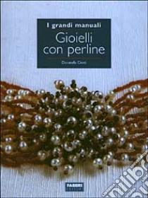 Gioielli con perline libro di Ciotti Donatella