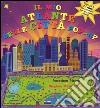 Il mio primo atlante delle città. Libro pop-up libro