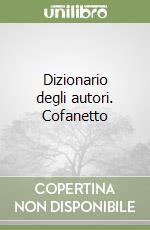Dizionario degli autori. Cofanetto libro