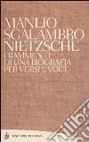 Nietzsche. Frammenti di una biografia per versi e voce libro