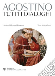 Tutti i dialoghi. Testo latino a fronte libro di Agostino (sant')