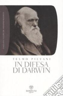In difesa di Darwin. Piccolo bestiario dell'antievoluzionismo all'italiana libro di Pievani Telmo