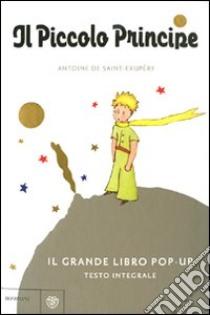 Il Piccolo principe. Libro pop-up libro di Saint-Exupéry Antoine de