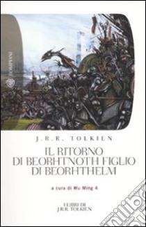 Il ritorno di Beorhtnoth figlio di Beorhthelm libro di Tolkien John R. R.