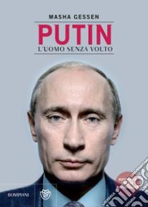 Putin. L'uomo senza volto libro di Gessen Masha