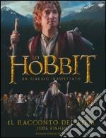 Lo Hobbit. Un viaggio inaspettato. Il racconto del film libro