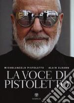 La voce di Pistoletto. Ediz. illustrata libro
