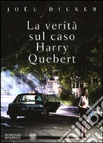La verità sul caso Harry Quebert libro