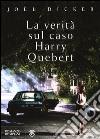 La verità sul caso Harry Quebert libro