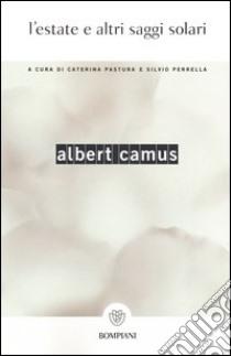 L'estate e altri saggi solari libro di Camus Albert