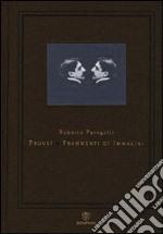Proust. Frammenti di immagini libro