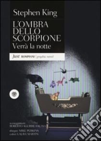 Verrà la notte. L'ombra dello scorpione (6) libro di King Stephen - Aguirre-Sacasa Roberto - Perkins Mike