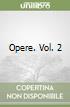Opere. Vol. 2