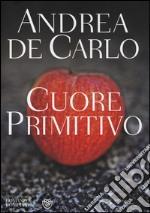 Cuore primitivo libro