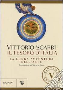 La lunga avventura dell'arte. Il tesoro d'Italia libro di Sgarbi Vittorio
