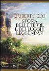 Storia delle terre e dei luoghi leggendari libro