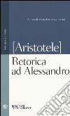 Retorica ad Alessandro. Testo greco a fronte libro
