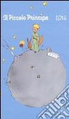Il Piccolo Principe. Agenda 2016 libro