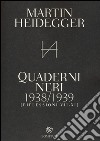 Quaderni neri 1938-1939. Riflessioni VII-XI libro