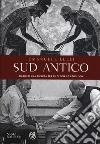 Sud antico. Diario di una ricerca tra filologia ed etnologia libro