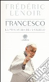 Francesco, la primavera del Vangelo libro