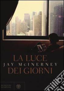 La luce dei giorni libro di McInerney Jay