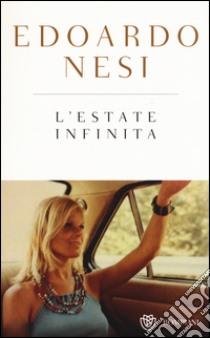 L'estate infinita. Ediz. speciale libro di Nesi Edoardo