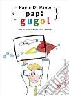 Papà Gugol libro
